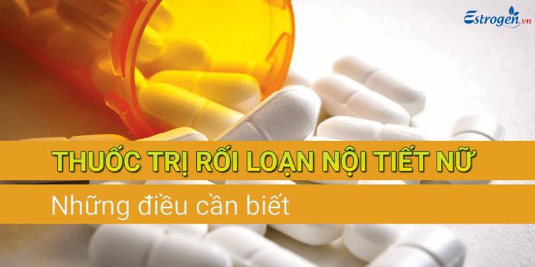 Thuốc điều trị rối loạn nội tiết tố nữ - Những điều cần biết 1